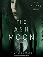 The Ash Moon (The Ariane Trilogy, #1)