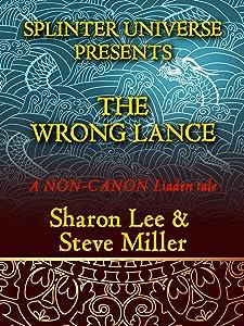 Splinter Universe Presents!: The Wrong Lance