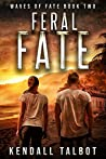 Feral Fate (Waves of Fate #2)