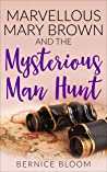 Marvellous Mary Brown and the Mysterious Manhunt (MARY BROWN MYSTERIES Book 3)