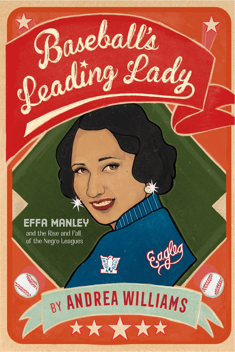 Baseball's Leading Lady: Effa Manley and the Rise and Fall of the Negro Leagues