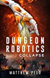 Dungeon Robotics (Book 7): Collapse