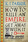 How to Rule an Empire and Get Away with It (The Siege, #2)