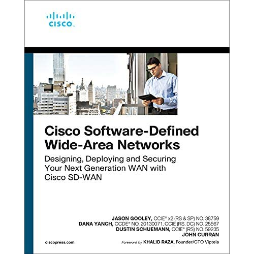 Cisco Software Defined Wide Area Networks Designing Deploying And Securing Your Next Generation Wan With Cisco Sd Wan By Gooley Jason