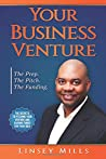Your Business Venture: The Prep. The Pitch. The Funding.