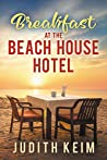 Breakfast at the Beach House Hotel (Beach House Hotel, #1)