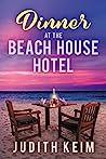 Dinner at The Beach House Hotel (Beach House Hotel, #3)