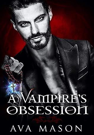 A Vampire's Obsession by Ava Mason