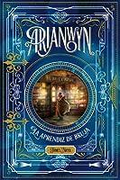 La aprendiz de bruja (Arianwyn, #1)
