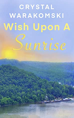 Wish Upon A Sunrise: A Winsome Sweet Small Town Meet Cute Short Romance