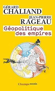 Géopolitique des empires: des pharaons à l'imperium américain (Droit, économie et sciences politiques)