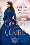 A Groom for Claire (The Blizzard Brides #2)