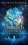 Unendlich funkenhell by Michelle Schrenk