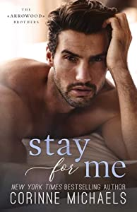Stay for Me (The Arrowood Brothers, #4)