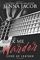 Rock Me Harder (Licks of Leather #2)