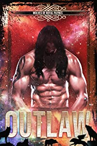Outlaw (Wolves of Royal Paynes, #4)