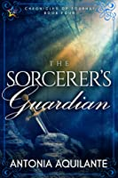 The Sorcerer's Guardian (Chronicles of Tournai #4)