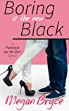 Boring is the New Black (The Fashionista and The Geek #1)