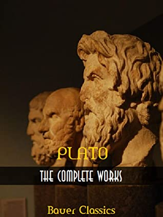 The Complete Works of Plato (All Time Best Writers Book 30)