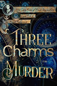 Three Charms for Murder (The Case Files of Henri Davenforth, #5)