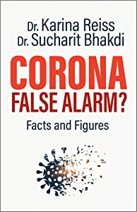 Corona, False Alarm?: Facts and Figures