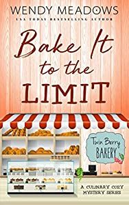 Bake It to the Limit (Twin Berry Bakery, #1)
