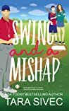 Swing and a Mishap (Summersweet Island, #2) by Tara Sivec