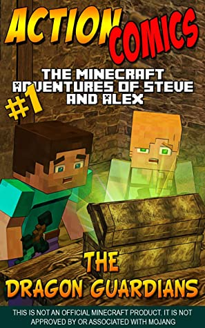 Action Comics: The Minecraft Adventures of Steve and Alex: The Dragon Guardians – Part One (Minecraft Steve and Alex Adventures Book 57)