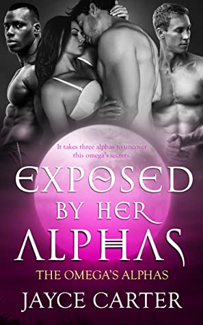 Exposed by her Alphas (The Omega's Alphas #8)