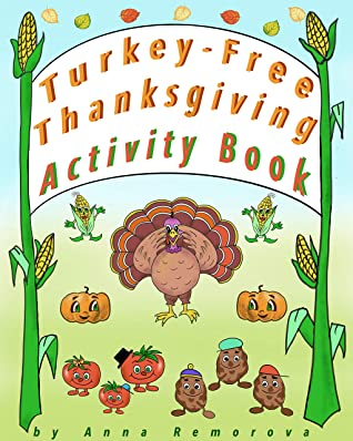 """Turkey-Free Thanksgiving Activity Book: Spot the Difference, Mazes, Find the Shadow, Matching, Puzzles, Magic Cubes for Kids Ages 3 – 12 (Brain Power """"ON"""" – Activity Books for Kids Book 6)"""