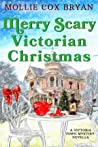 Merry Scary Victorian Christmas: A Victoria Town Mystery Novella