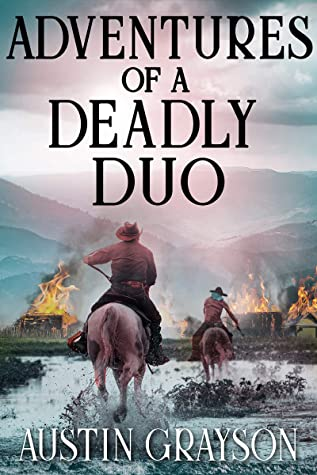 Adventures of a Deadly Duo: A Historical Western Adventure Book