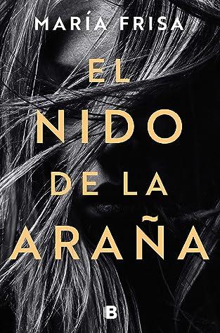 El nido de la araña by María Frisa