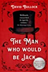 The Man Who Would Be Jack: The hunt for the real Ripper
