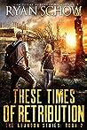 These Times of Retribution (Abandon #2)