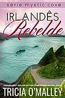 Irlandês Rebelde (Mystic Cove Livro 4)