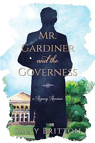 Mr. Gardiner and the Governess (Clairvoir Castle Romances #1)