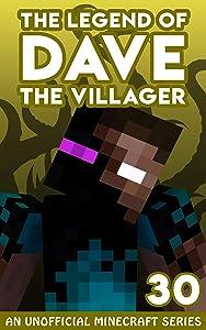 Dave the Villager 30: An Unofficial Minecraft Novel