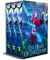 Heart Of The Citadel: Heart Of Destiny, Heart Of Tyr, Heart of Shadra (Heart Of The Citadel #1-3)