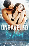 Unraveled by Him
