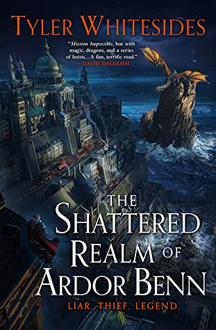 The Shattered Realm of Ardor Benn by Tyler Whitesides