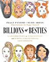 Billions of Besties: A Celebration of Fascinating and Simply Exceptional Friendships