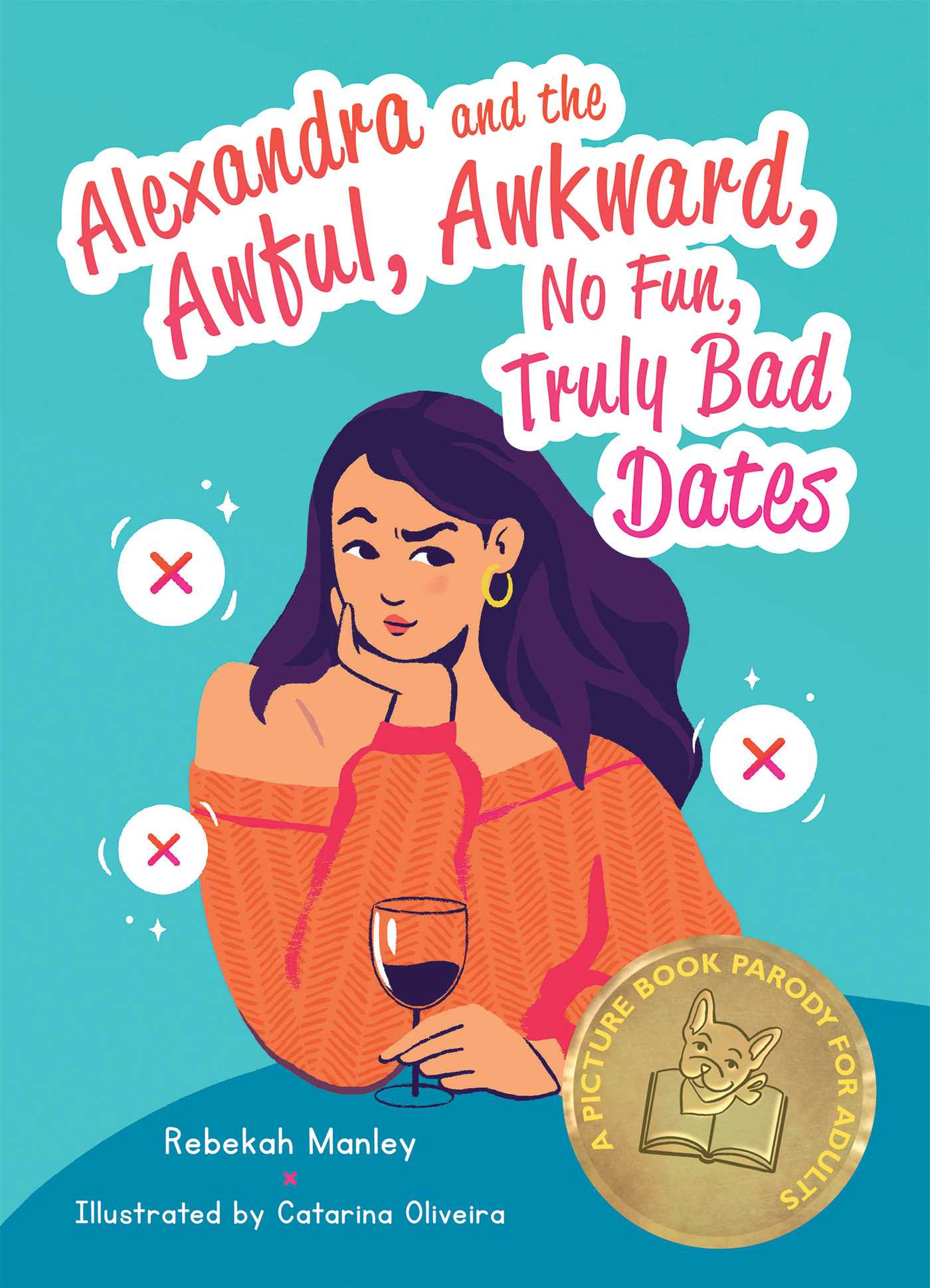 Alexandra and the Awful, Awkward, No Fun, Truly Bad Dates by Rebekah Manley