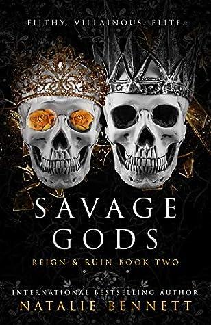 Savage Gods (Reign & Ruin #2)