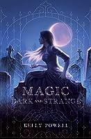 Magic Dark and Strange