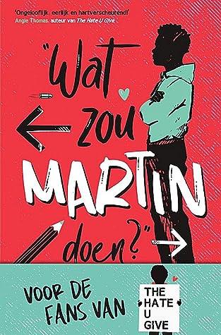 Wat zou Martin doen? (Dear Martin, #1)