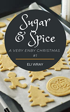 Sugar and Spice (A Very Enby Christmas #1)