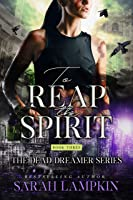 To Reap the Spirit (The Dead Dreamer Series Book 3)