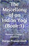 The Miscellany of an Indian Yogi (Book-1): Humour | Essays | Memoirs