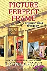 Picture Perfect Frame (Tourist Trap Mystery #12)